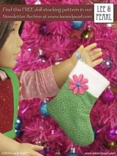 """Make adorable — and easy — Christmas Stockings for 18"""" dolls using the FREE pattern and directions in Lee & Pearl's December 2014 Newsletter   Visit our Newsletter Archive at http://www.leeandpearl.com to get your own copy, and while you're there, join our mailing list to get all our free patterns and tutorials, including our exclusive American Girl® GOTY-themed pattern."""