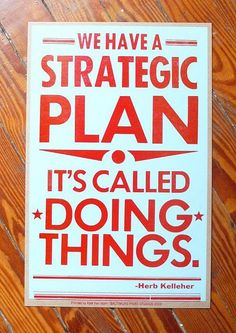 we have a strategic plan...