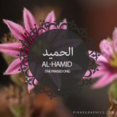 Al-Hamid,The Praised One,Islam,Muslim,99 Names