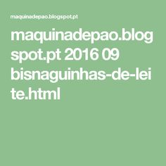 maquinadepao.blogspot.pt 2016 09 bisnaguinhas-de-leite.html