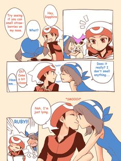 Ruby and sapphire!! DID I MENTION THEY ARE MY FAVORITE AN THE BEST IN THE WHILE WORLD AND THEY ARE MY FAVORITE GEN AND I LOVE THEM AND EVERYTHING ABOUT THEM AND OMEGA RUBY AND ALSPHA SAPPHIRE ARE GOING TO BE AMAZING AND I LOVE THEM AND YEAH!!!!!!!!!!!!!!!!!!!!!<< I can see someone is as excited as I am