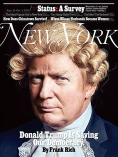 Trump's Crazy Rise, In 22 Magazine Covers - POLITICO Magazine looking forward to Oligarch-Dictator's results