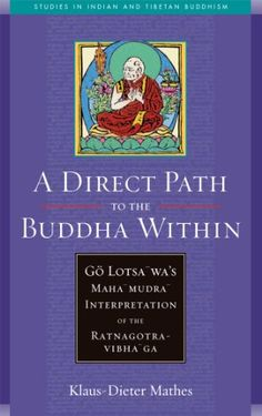 A Direct Path to the Buddha Within Go Lotsawas Mahamudra Interpretation of the Ratnagotravibhaga Studies in Indian and Tibetan Buddhism >>> More info could be found at the image url.