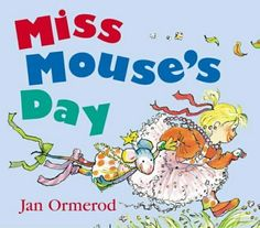Miss Mouse's Day, http://www.amazon.co.uk/dp/0385602367/ref=cm_sw_r_pi_awd_tGa9sb0JRBJRT