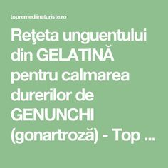 Reţeta unguentului din GELATINĂ pentru calmarea durerilor de GENUNCHI (gonartroză) - Top Remedii Naturiste Dr Oz, Metabolism, Good To Know, Natural Remedies, Cardio, Health Fitness, Personal Care, Homemade, Healthy