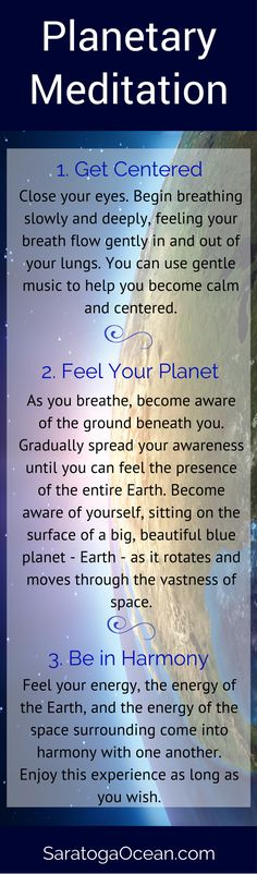 It's easy to become so involved in the day-to-day details of life that we forget where we are. We are living on a beautiful planet in space, in the universe. Take a few minutes - or more if you like - and use this meditation to extend your consciousness for a broader perspective.