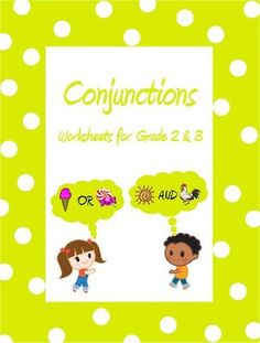 Conjunctions - Worksheets for Grade 2 & 3 from Happy Learners on TeachersNotebook.com -  (31 pages)  - These worksheets on �Conjunctions� are tailored for Grade 2 and 3. However, the first few worksheets can be used in Grade 1 to teach the basic concept of conjunctions.