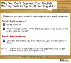 Take advantage of every time you have to write. Do it the right way and then improve your writing skill faster.