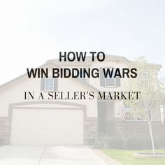 Seller's Market: Winning in multiple offer situations and coming out on top in a bidding war.