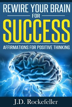 Rewire Your Brain For Success Affirmations Positive Thinking