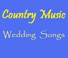 If it were up to me, we would play only country at our wedding.