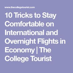 10 Tricks to Stay Comfortable on International and Overnight Flights in Economy | The College Tourist