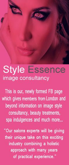 """This is our, newly formed FB page which gives members from London and beyond information on image style consultancy, beauty treatments, spa indulgences and much more...Our salons experts will be giving their unique take on this exciting industry combining a holistic approach with many years of practical experience.""""https://www.facebook.com/Styleessenceimageconsultancy?ref=hl"""