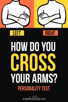 The way we cross our arms can reveal a lot about our personality and our thinking. To find out, cross your arms, the way you always do and see Psychology Facts Personality Types, True Colors Personality, Personality Quotes, Psychology Memes, Forensic Psychology, Personality Tests, Empath Quiz, Quizzes For Fun, Palmistry