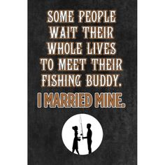 Aluminum (Silver) Metal Some People Wait Their Whole Lives To Meet Their Fishing Buddy I Married Mine Sign - 4 Pack Large 12 x