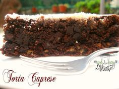 Torta caprese ricetta originale di Napoli - Cucinare chiacchierando