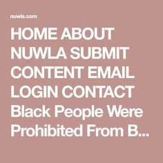 HOME ABOUT NUWLA SUBMIT CONTENT EMAIL LOGIN CONTACT Black People Were Prohibited From Buying Homes HomeNuwla Self Awareness I Am Black – Psychological Trauma Recovery I AM BLACK – PSYCHOLOGICAL TRAUMA RECOVERY - January 26, 2016 - In Nuwla Self Awareness 12029 2 Comments I Am Black – Psychological Trauma Recovery You are what you think. But how do you feel, about yourself today? Are those really your thoughts or are they thoughts caused by psychological trauma? Black pe...