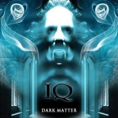 IQ | Dark Matter  GRS SAYS:  Brilliant album from a mega-talented.  My current obsession as of August 2017.  Also been listening to Subterranea, Ever and Tales from a Lush Attic but Dark is especially magnetizing me at this time.  Rock on!