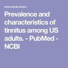 Prevalence and characteristics of tinnitus among US adults.  - PubMed - NCBI