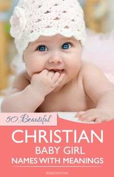 50 Beautiful Christian Baby Girl Names With Their Meanings