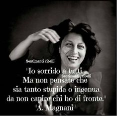 Quotes Thoughts, Me Quotes, Anna Magnani, Italian Quotes, Life Rules, Instagram Story Ideas, Life Inspiration, Funny Images, Life Lessons