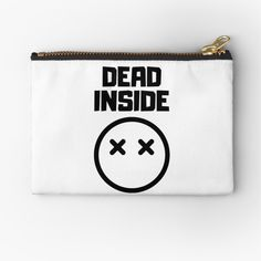 'Dead Inside' Zipper Pouch by RIVEofficial Life Alert, Emergency Response, Dead Inside, Social Events, Depressed, Zipper Pouch, Makeup Yourself, Are You The One, Badass