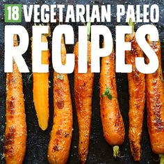 Try some of these award-worthy vegetarian Paleo recipes…
