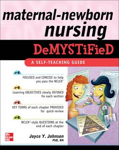 """Read """"Maternal-Newborn Nursing DeMYSTiFieD: A Self-Teaching Guide"""" by Joyce Johnson available from Rakuten Kobo. From pre- to post-birth, here's everything you need to know about the nursing care of mother, child, and family Maternit. Postpartum Nursing, Newborn Nursing, Maternity Nursing, Newborn Care, Ob Nursing, Child Nursing, Nursing Tips, Nursing Care Plan, Pediatric Nursing"""