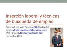 Inserción laboral y técnicas de búsqueda de empleo by Alfredo Vela Zancada via Slideshare