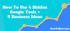You'll also discover 4 tools from Google to build any successful company. Use them to validate your business idea BEFORE investing too much time & money!