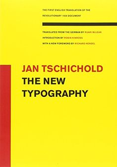 The New Typography (Weimar and Now: German Cultural Criticism (Paperback)) by Jan Tschichold