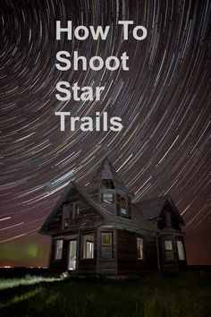 Learn how to photograph Star Trails. Star Trail photography is easy than it looks.