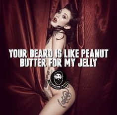 Bearded Men Quotes, Beard Quotes, Bad Face Tattoos, Badass Beard, Comic Book Girl, Beard Humor, Beard Look, Kinky Quotes, Naughty Quotes