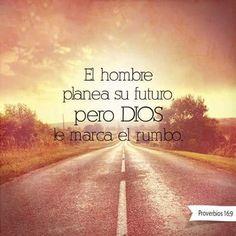 El hombre planea su futuro, pero Dios le marca el rumbo. Prov 16.9