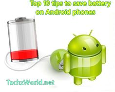 How to increase battery life for android phones