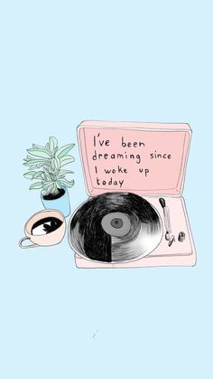 Image result for ve been dreaming since i woke up today