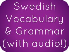 Swedish Phrases, Vocabulary, and Grammar with free audio