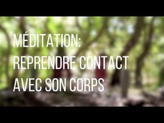 Méditation rapide pour reprendre conscience de son corps et de son rapport au monde. ❤