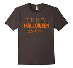 HALLOWEEN LOVERS ARE BEATING DOWN DOORS TO GET OFFICIAL - This Is My Halloween Costume -- THIS HALLOWEEN COSTUME - People are ordering EARLY this year TRYING to beat the RUSH! Easiest Costume you'll ever buy!
