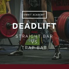 Deadlift: Straight Bar vs. Trap Bar