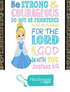 Princess - Cinderella Christian Nursery Decor - Be Strong & Courageous Joshua 1:9 Bible Verse from Pixie Paper https://www.amazon.com/dp/B01IJYH434/ref=hnd_sw_r_pi_dp_GKVKxbTZ2V6MN #handmadeatamazon