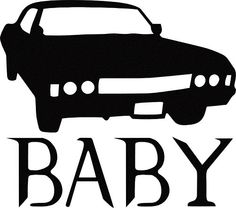 """Supernatural """"Baby"""" by FibbleDecals on Etsy https://www.etsy.com/listing/265061177/supernatural-baby"""