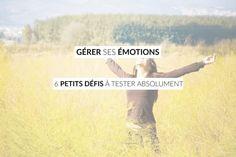 Gérer ses émotions : 6 défis à tester absolument - Les défis des filles zen