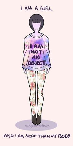 """""""sou uma garota,não um objeto, e sou muito mais que meu corpo"""""""