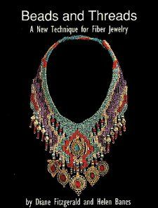 Beads and Threads: A New Technique for Fiber Jewelry: Helen Banes, Diane Fitzgerald: 9780962054365: Amazon.com: Books