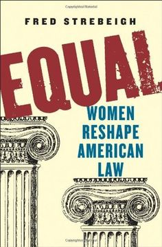 Equal: Women Reshape American Law by Fred Strebeigh. Save 60 Off!. $14.00. Author: Fred Strebeigh. Publication: February 13, 2009. 592 pages. Publisher: W. W. Norton & Company; 1 edition (February 13, 2009)