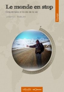 Le  Monde en stop, avec Ludovic Hubler. Neowood. (28/02/2014)