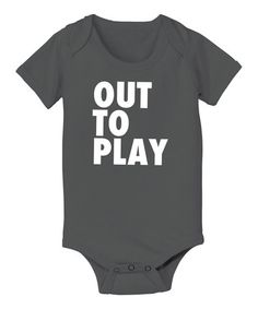 This Charcoal 'Out To Play' Bodysuit - Infant is perfect! #zulilyfinds