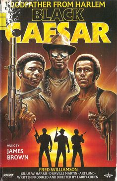 Black Caesar aka The Godfather of Harlem (1973) by Larry Cohen. Dutch VHS cover.