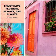 I must have flowers...always and always - Monet